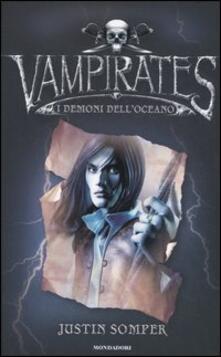 I demoni dell'oceano. Vampirates - Justin Somper - copertina