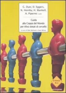 Libro Guida alla coppa del mondo per tifosi dotati di cervello