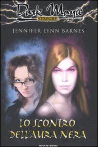 Libro Lo scontro dell'aura nera Jennifer L. Barnes