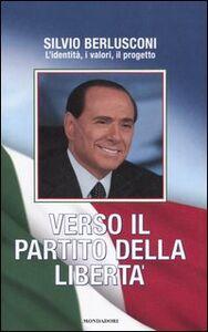 Libro Verso il Partito della Libertà Silvio Berlusconi
