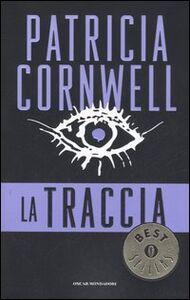 Foto Cover di La traccia, Libro di Patricia D. Cornwell, edito da Mondadori