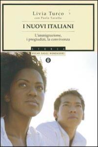 Libro I nuovi italiani. L'immigrazione, i pregiudizi, la convivenza Livia Turco Paola Tavella