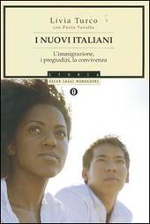 I nuovi italiani. L'immigrazione, i pregiudizi, la convivenza