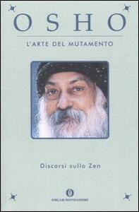 L' arte del mutamento. Discorsi sullo zen