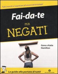 Libro Fai da te per negati Gene Hamilton , Katie Hamilton
