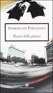 Libro Piazza bella piazza Ferruccio Parazzoli