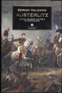 Libro Austerlitz. La più grande vittoria di Napoleone Sergio Valzania