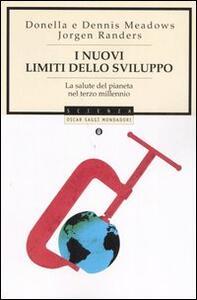 I nuovi limiti dello sviluppo. La salute del pianeta nel terzo millennio - Donella Meadows,Dennis Meadows,Jorgen Randers - copertina