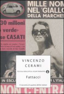 Foto Cover di Fattacci. Il racconto di quattro delitti italiani, Libro di Vincenzo Cerami, edito da Mondadori