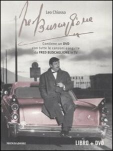 Foto Cover di Fred Buscaglione. I giorni di Fred. Con DVD, Libro di Leo Chiosso, edito da Mondadori