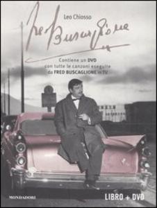 Libro Fred Buscaglione. I giorni di Fred. Con DVD Leo Chiosso