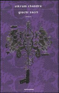Foto Cover di Giochi sacri, Libro di Vikram Chandra, edito da Mondadori