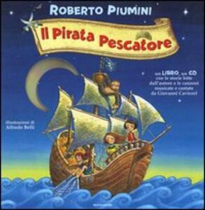 Il pirata pescatore. Con CD audio