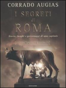 I segreti di Roma. Storie, luoghi e personaggi di una capitale. Ediz. illustrata.pdf