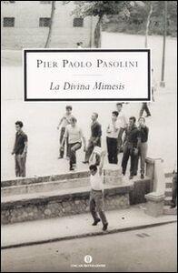 Foto Cover di La Divina Mimesis, Libro di P. Paolo Pasolini, edito da Mondadori