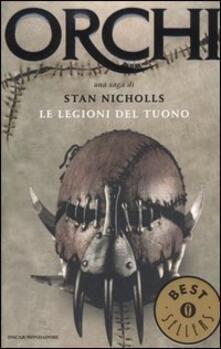 Le legioni del tuono. Orchi. Vol. 2 - Stan Nicholls - copertina