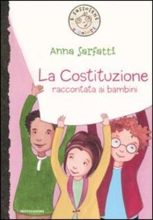 La Costituzione raccontata ai bambini. Ediz. illustrata - Anna Sarfatti - copertina