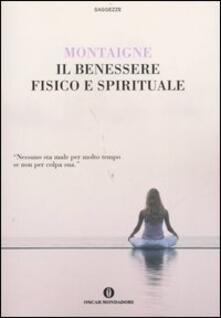 Il benessere fisico e spirituale - Michel de Montaigne - copertina
