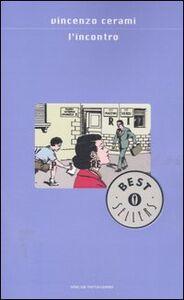 Foto Cover di L' incontro, Libro di Vincenzo Cerami, edito da Mondadori