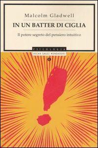 Libro In un batter di ciglia. Il potere segreto del pensiero intuitivo Malcolm Gladwell