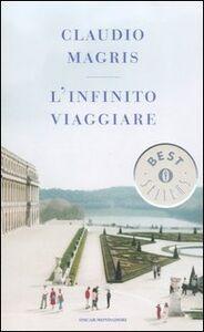 Foto Cover di L' infinito viaggiare, Libro di Claudio Magris, edito da Mondadori