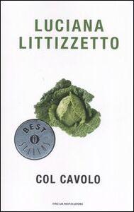 Foto Cover di Col cavolo, Libro di Luciana Littizzetto, edito da Mondadori