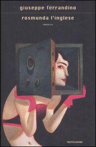 Libro Rosmunda l'inglese Giuseppe Ferrandino