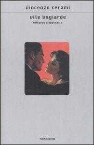 Foto Cover di Vite bugiarde. Romanzo d'appendice, Libro di Vincenzo Cerami, edito da Mondadori