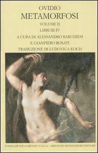 Metamorfosi. Testo latino a fronte. Vol. 2: Libri III-IV.