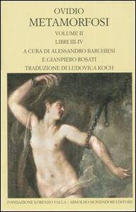 Libro Metamorfosi. Testo latino a fronte. Vol. 2: Libri III-IV. Publio Nasone Ovidio
