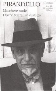 Libro Maschere nude. Vol. 4 Luigi Pirandello