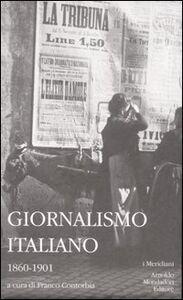Foto Cover di Giornalismo italiano. Vol. 1: 1860-1901., Libro di  edito da Mondadori