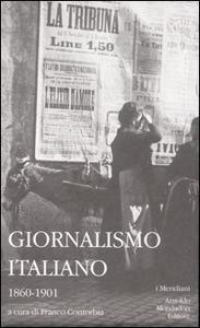 Libro Giornalismo italiano. Vol. 1: 1860-1901.