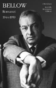 Libro Romanzi. Vol. 1: 1944-1959. Saul Bellow