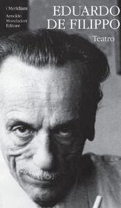 Foto Cover di Teatro. Vol. 3\2: Cantata dei giorni dispari., Libro di Eduardo De Filippo, edito da Mondadori