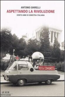 Radiospeed.it Aspettando la rivoluzione. Cento anni di sinistra italiana Image