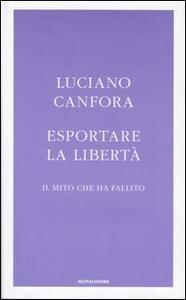 Esportare la libertà. Il mito che ha fallito - Luciano Canfora - copertina