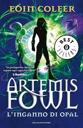 L' inganno di Opal. Artemis Fowl