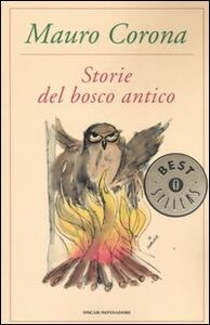 Foto Cover di Storie del bosco antico, Libro di Mauro Corona, edito da Mondadori