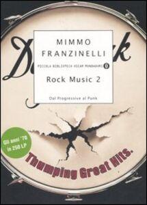 Libro Rock Music 2. Dal Progressive al Punk Mimmo Franzinelli