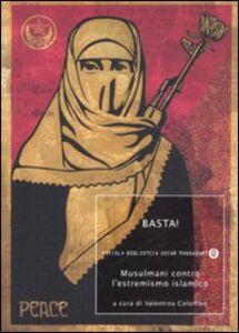 Foto Cover di Basta! Musulmani contro l'estremismo islamico, Libro di  edito da Mondadori