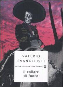 Libro Il collare di fuoco Valerio Evangelisti