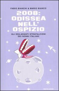 Libro 2008: Odissea nell'ospizio. Gli esilaranti strafalcioni dei nonni italiani Fabio Bianchi , Mario Bianco