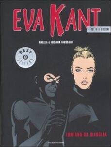 Foto Cover di Eva Kant. Lontano da Diabolik, Libro di Angela Giussani,Luciana Giussani, edito da Mondadori