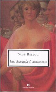 Foto Cover di Una domanda di matrimonio, Libro di Saul Bellow, edito da Mondadori