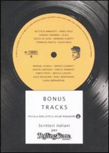 Libro Bonus tracks. Scrittori italiani per Rolling Stone Magazine