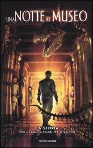 Foto Cover di Una notte al museo. La storia, Libro di Leslie Goldman, edito da Mondadori