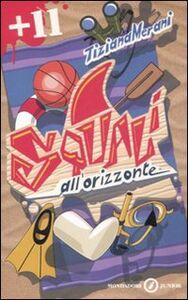 Foto Cover di Squali all'orizzonte, Libro di Tiziana Merani, edito da Mondadori