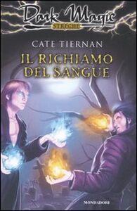 Foto Cover di Il richiamo del sangue, Libro di Cate Tiernan, edito da Mondadori