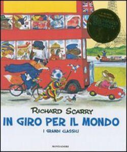 Libro In giro per il mondo. I grandi classici Richard Scarry